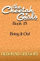 Bring It On ebook by Deborah Gregory