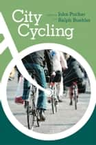 City Cycling ebook by John Pucher, Ralph Buehler
