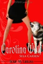 Carolina Wolf ebook by Sela Carsen