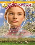 Leah's Choice (Mills & Boon Love Inspired) (Hannah's Daughters, Book 4) ebook by Emma Miller