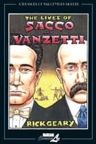 The Lives of Sacco & Vanzetti ebook by Rick Geary