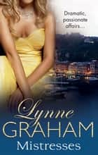 The Lynne Graham Collection: Mistresses - 3 Book Box Set ebook by Lynne Graham