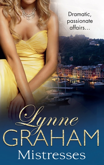 The Lynne Graham Collection - Mistresses - 3 Book Box Set 電子書 by Lynne Graham