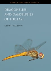 Dragonflies and Damselflies of the East ebook by Dennis Paulson