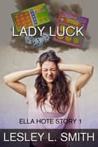 Lady Luck ebook by Lesley L. Smith