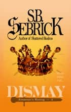 Dismay - When allies fail... ebook by S. B. Sebrick