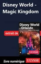 Disney World - Magic Kingdom ebook by Claude Morneau