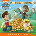 Gold Rush Pups! (PAW Patrol) ebook by Nickelodeon Publishing
