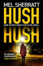 Hush Hush (DS Grace Allendale, Book 1) ebook by Mel Sherratt