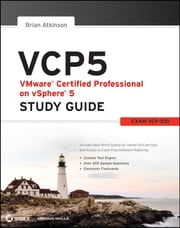 VCP5 VMware Certified Professional on vSphere 5 Study Guide - Exam VCP-510 ebook by Brian Atkinson