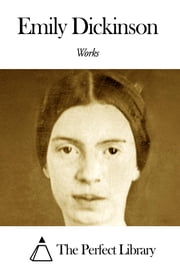 Works of Emily Dickinson ebook by Emily Dickinson