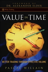 Value in Time - Better Trading through Effective Volume ebook by Pascal Willain