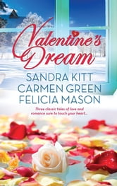 Valentine's Dream - Love Changes Everything\Sweet Sensation\Made in Heaven ebook by Sandra Kitt,Carmen Green,Felicia Mason