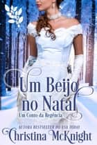Um Beijo no Natal ebook by Christina McKnight