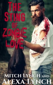 The Sting of Zombie Love ebook by Alexa Lynch