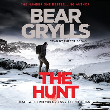 Bear Grylls: The Hunt audiobook by Bear Grylls