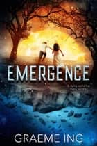 Emergence ebook by Graeme Ing
