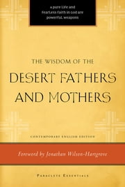Wisdom of the Desert Fathers and Mothers ebook by Anonymous Anonymous