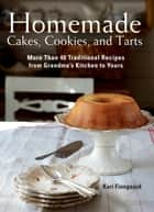 Homemade Cakes, Cookies, and Tarts ebook by Kari Finngaard