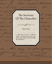 The Survivors Of The Chancellor (ebook) ebook by Verne, Jules
