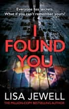 I Found You - From the number one bestselling author of The Family Upstairs ebook by Lisa Jewell