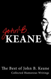 Best of John B Keane, Ireland's Favourite Author ebook by John B Keane