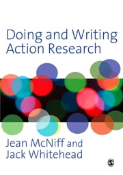 Doing and Writing Action Research ebook by Jean McNiff,Dr A Jack Whitehead