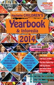 Hachette Children's Yearbook & Infopedia 2014 ebook by Hachette Inda