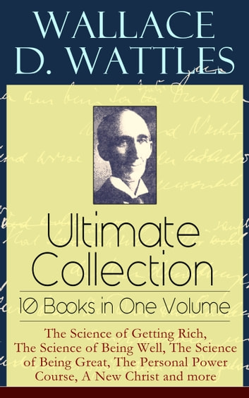 The Wallace D. Wattles Collection: 6 Classic Works