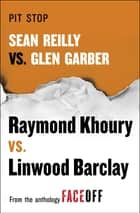 Pit Stop - Sean Reilly vs. Glen Garber ebook by Raymond Khoury, Linwood Barclay