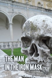 The Man In The Iron Mask - An Essay ebook by Alexandre Dumas