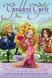 Aphrodite the Beauty ebook by Joan Holub,Suzanne Williams