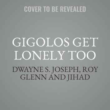 Gigolos Get Lonely Too audiobook by Dwayne S. Joseph,Roy Glenn,Jihad,Buck 50 Productions