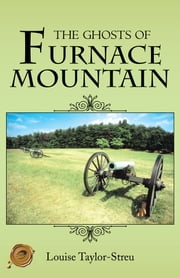 THE GHOSTS OF FURNACE MOUNTAIN ebook by Louise Taylor-Streu