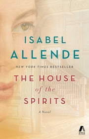 The House of the Spirits - A Novel ebook by Isabel Allende