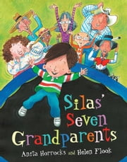 Silas' Seven Grandparents ebook by Anita Horrocks,Helen Flook