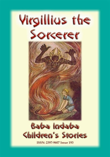 Virgilius The Sorcerer - An Italian Fairy Tale - Baba Indaba's Children's Stories – Issue 193 ebook by Anon E. Mouse