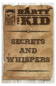 Barty The Kid: Secrets And Whispers ebook by E-Book