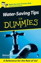 Water-Saving Tips For Dummies ebook by Michael Grosvenor