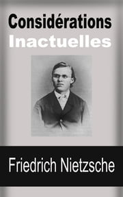 Considérations Inactuelles ebook by Friedrich Nietzsche, Henri Albert