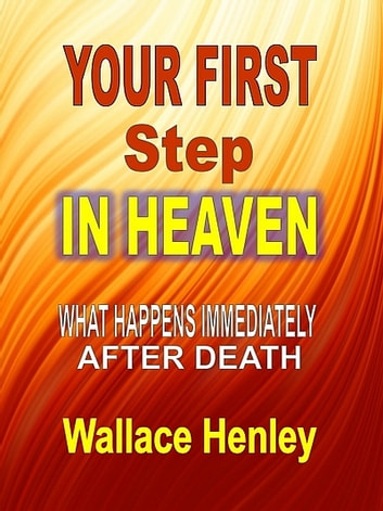 Your First Step in Heaven ebook by Wallace Henley