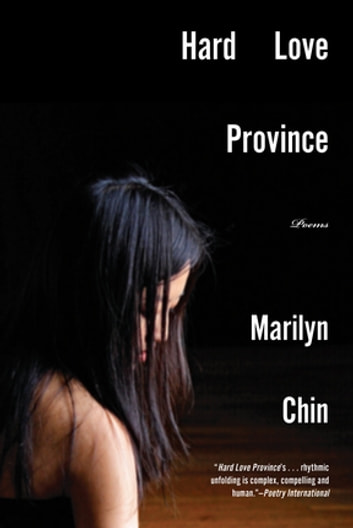 Hard Love Province: Poems ebook by Marilyn Chin