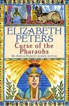 Curse of the Pharaohs - second vol in series ebook by Elizabeth Peters