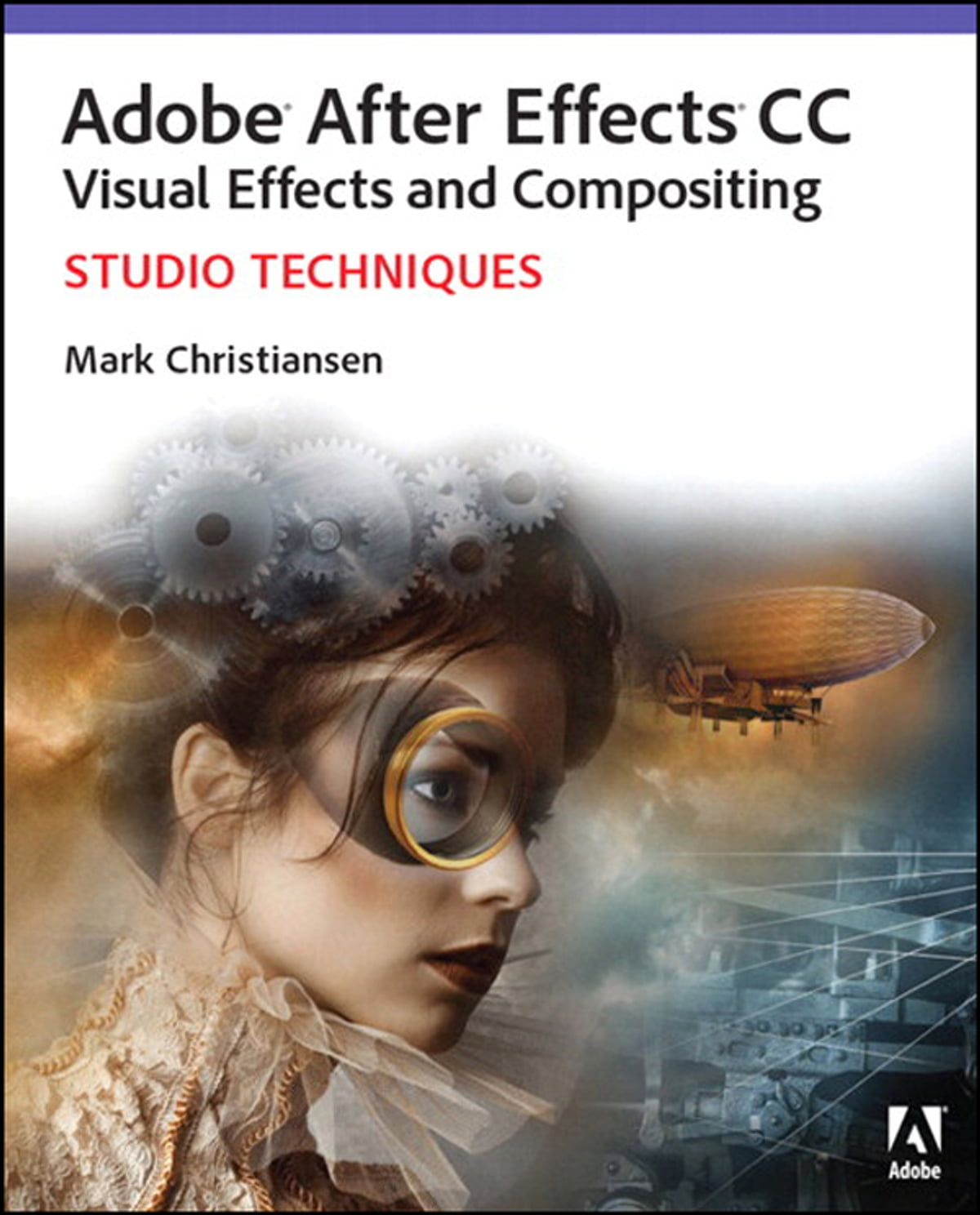 Adobe After Effects CC Visual Effects and Compositing Studio Techniques  eBook by Mark Christiansen - Rakuten Kobo