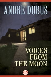 Voices from the Moon ebook by Andre Dubus