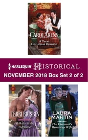 Harlequin Historical November 2018 - Box Set 2 of 2 - A Texas Christmas Reunion\A Healer for the Highlander\The Viscount's Runaway Wife ebook by Carol Arens, Terri Brisbin, Laura Martin