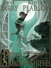 Peter and the Shadow Thieves ebook by Dave Barry ; Ridley Pearson