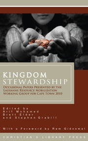 Kingdom Stewardship: Occasional Papers Prepared by the Lausanne Resource Mobilization Working Group for Cape Town 2010 ebook by Arif Mohamed