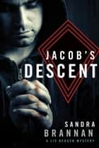 Jacob's Descent - A Liv Bergen Mystery ebook by Sandra Brannan