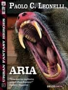 Aria ebook by Paolo C. Leonelli